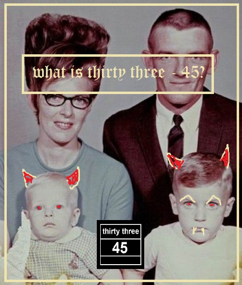 What is thirty three 45?