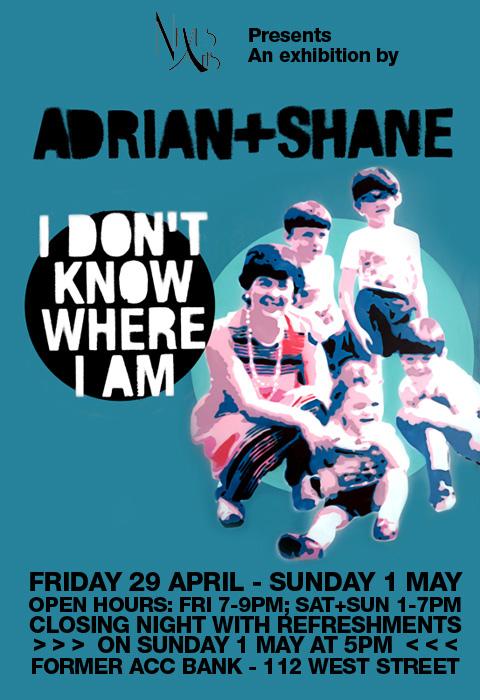 Adrian & Shane Exhibition poster
