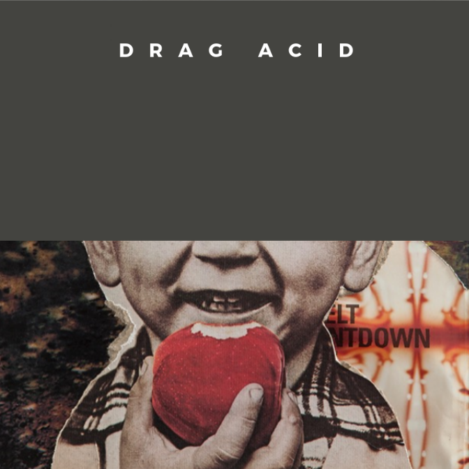 DRAG ACID Issue #1
