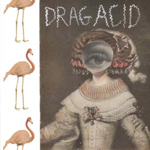 DRAG ACID #4 (Sarah La Puerta)